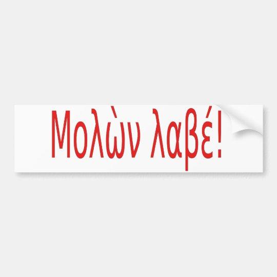 Μολὼν λαβέ! bumper sticker