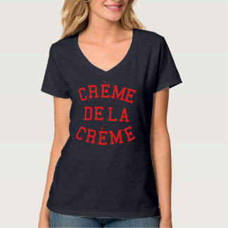 Сreme de la creme T-Shirt
