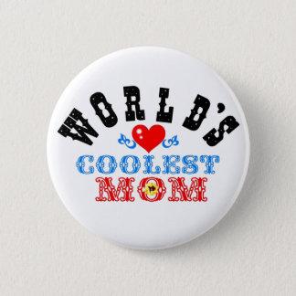 """ღ╬♥""""World's Coolest Mom"""" Button♥╬ღ Button"""