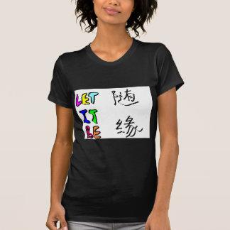 随缘 let it be T-Shirt