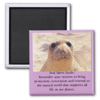 0006794, Seal Spirit Guide:Remember your missio... Magnet