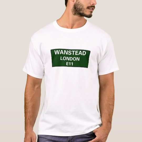 000 STREET SIGNS - LONDON - WANSTEAD E11 T-Shirt