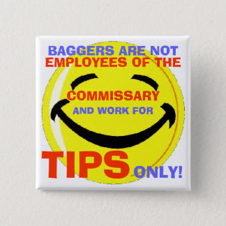004, BAGGERS ARE NOT , EMPLOYEES O... - Customized Button