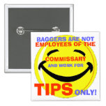 004, BAGGERS ARE NOT , EMPLOYEES O... - Customized Buttons