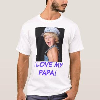 0082, I LOVE MY PAPA! T-Shirt