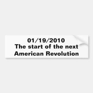 01/19/2010, The start of the next American Revo... Bumper Sticker
