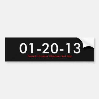01-20-13, el día pasado de Barack Hussein Obama Pegatina Para Auto