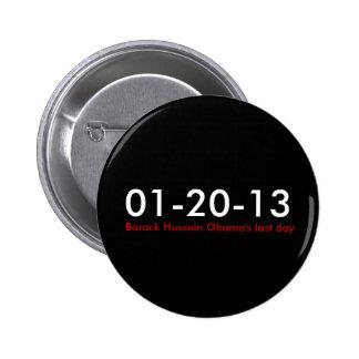 01-20-13, el día pasado de Barack Hussein Obama Pin Redondo De 2 Pulgadas