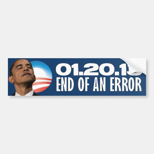 01.20.13 - End of an Error - Anti Obama Bumper Sticker