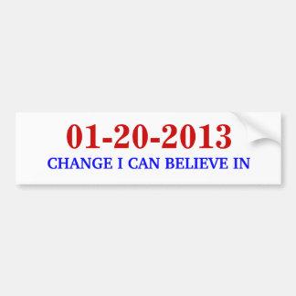 01-20-2013, CHANGE I CAN BELIEVE IN BUMPER STICKER