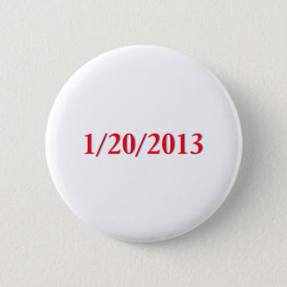01/20/2013 - Obama's last day as President Pinback Button