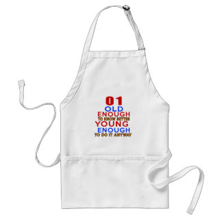 01 old enough to know better young enough to do an adult apron