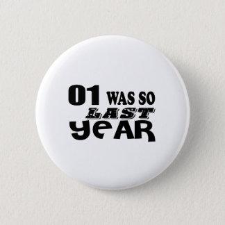 01 So Was So Last Year Birthday Designs Pinback Button