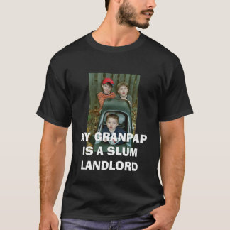 024_1 (2), MY GRANPAP IS A SLUM LANDLORD T-Shirt