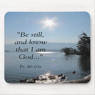 "027, ""Be still,and know that I am God..."", Ps. ... Mousepads"