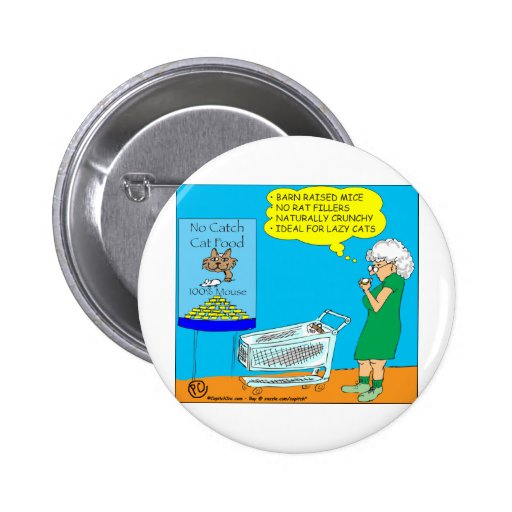 036 No Catch Cat Food Cartoon Pinback Buttons