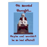 036, On second thought....., Maybe coal wouldn'... Greeting Card