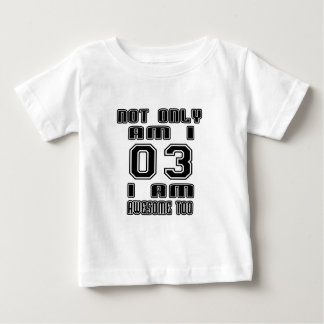 03 Awesome Too Baby T-Shirt