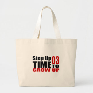 03 Time  To Grow Up Birthday Designs Large Tote Bag