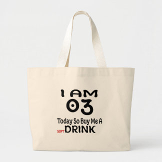 03 Today So Buy Me A Drink Large Tote Bag