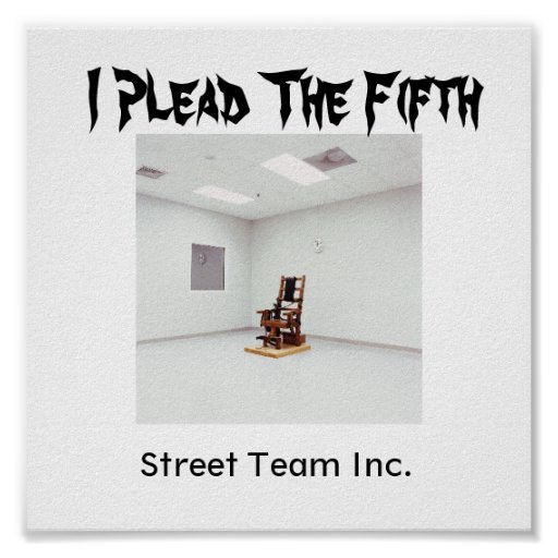 03ElectricChair, I Plead The Fifth, Street Team... Poster