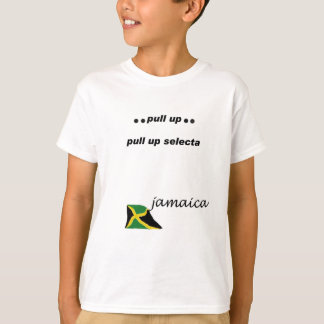 03w Jamaica Pull up selecta T-Shirt