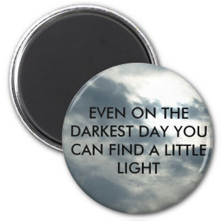 046, EVEN ON THE DARKEST DAY YOU CAN FIND A LIT... 2 INCH ROUND MAGNET