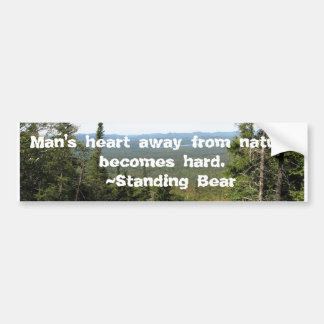048, Man's heart away from nature becomes hard.... Bumper Sticker