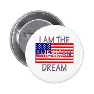 051207 I am the american dream Pinback Button
