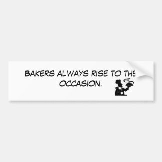 0512-0712-2717-5844, Bakers always rise to the ... Bumper Sticker