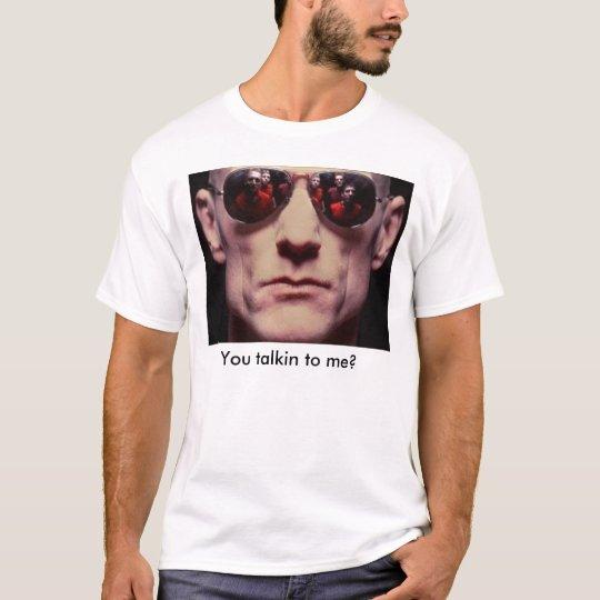 071129_garrett_hmed_1p_hmedium, You talkin to me? T-Shirt