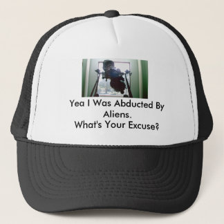 072, Yea I Was Abducted By Aliens.... - Customized Trucker Hat