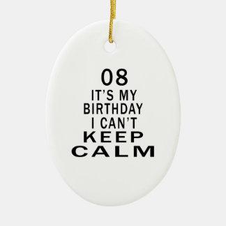 08 es mi cumpleaños que no puedo guardar calma adorno ovalado de cerámica