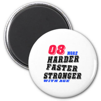 08 More Harder Faster Stronger With Age Magnet