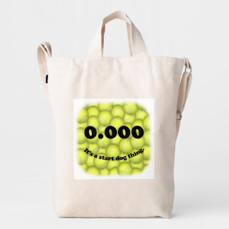 0.000, The perfect Start, It's A Start Dog Thing! Duck Bag