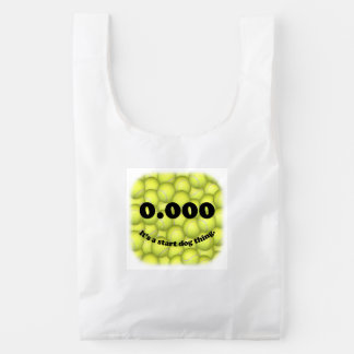 0.000, The perfect Start, It's A Start Dog Thing! Reusable Bag