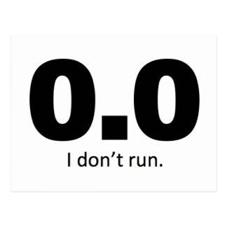 0 0 I don t run Postcard