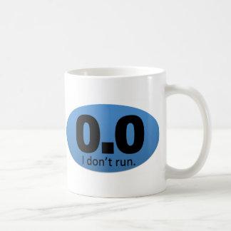 0.0 I don't run. Coffee Mug