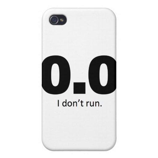 0.0 I don't run. iPhone 4/4S Cover
