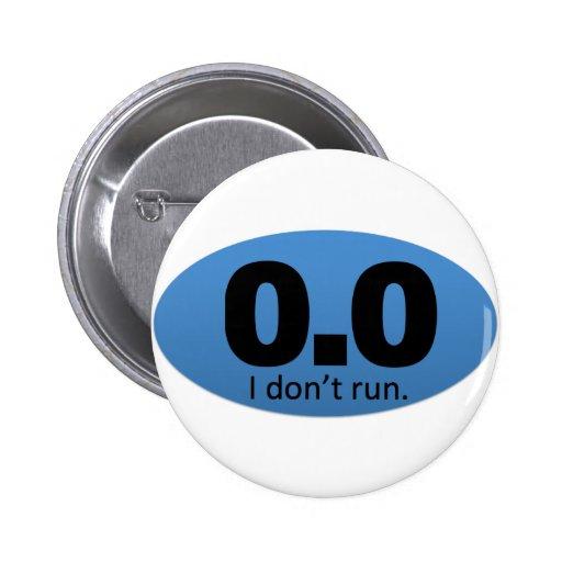 0.0 I don't run. Pins