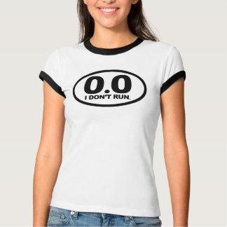 0.0: I don't run T-Shirt