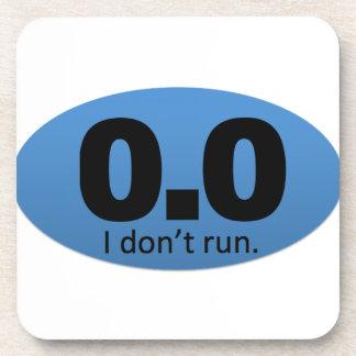 0.0 miles. I don't run. Beverage Coaster