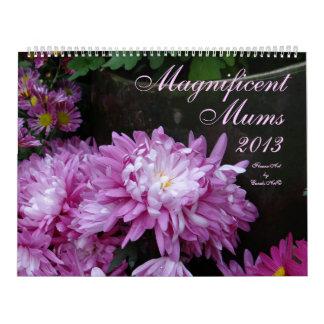 0 2013 Magnificent Mums Wall Calendar