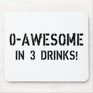 0-Awesome In 3 Drinks! Mouse Pad