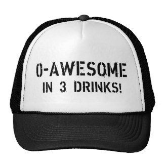 0-Awesome In 3 Drinks! Trucker Hat