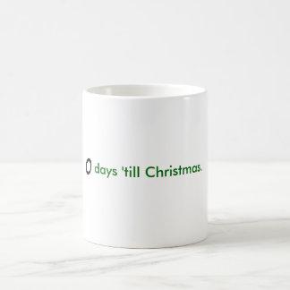 0 days 'till Christmas Coffee Mug