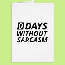 0 Days Without Sarcasm Card