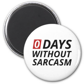 0 Days Without Sarcasm Magnet