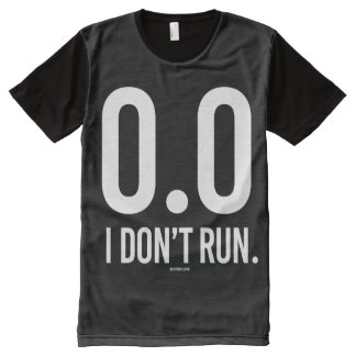 0 - I Don't Run -   Running Fitness -.png All-Over Print T-shirt