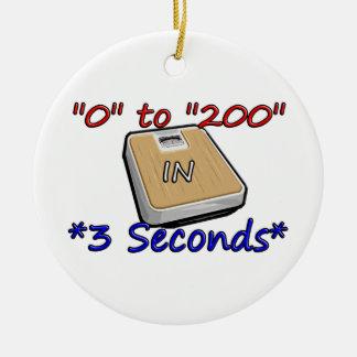 """0"" to ""200"" in *3 Seconds* Ceramic Ornament"